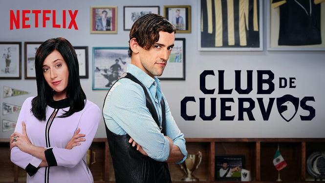 Club de Cuervos regresa en Septiembre